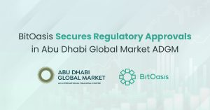 BitOasis Secures Regulatory Approvals in Abu Dhabi Global Market ADGM